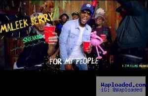 VIDEO: Maleek Berry – For My People Ft. Sneakbo
